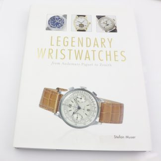 Legendary Wristwatches - From Audemars Piguet to Zenith Hardcover Book