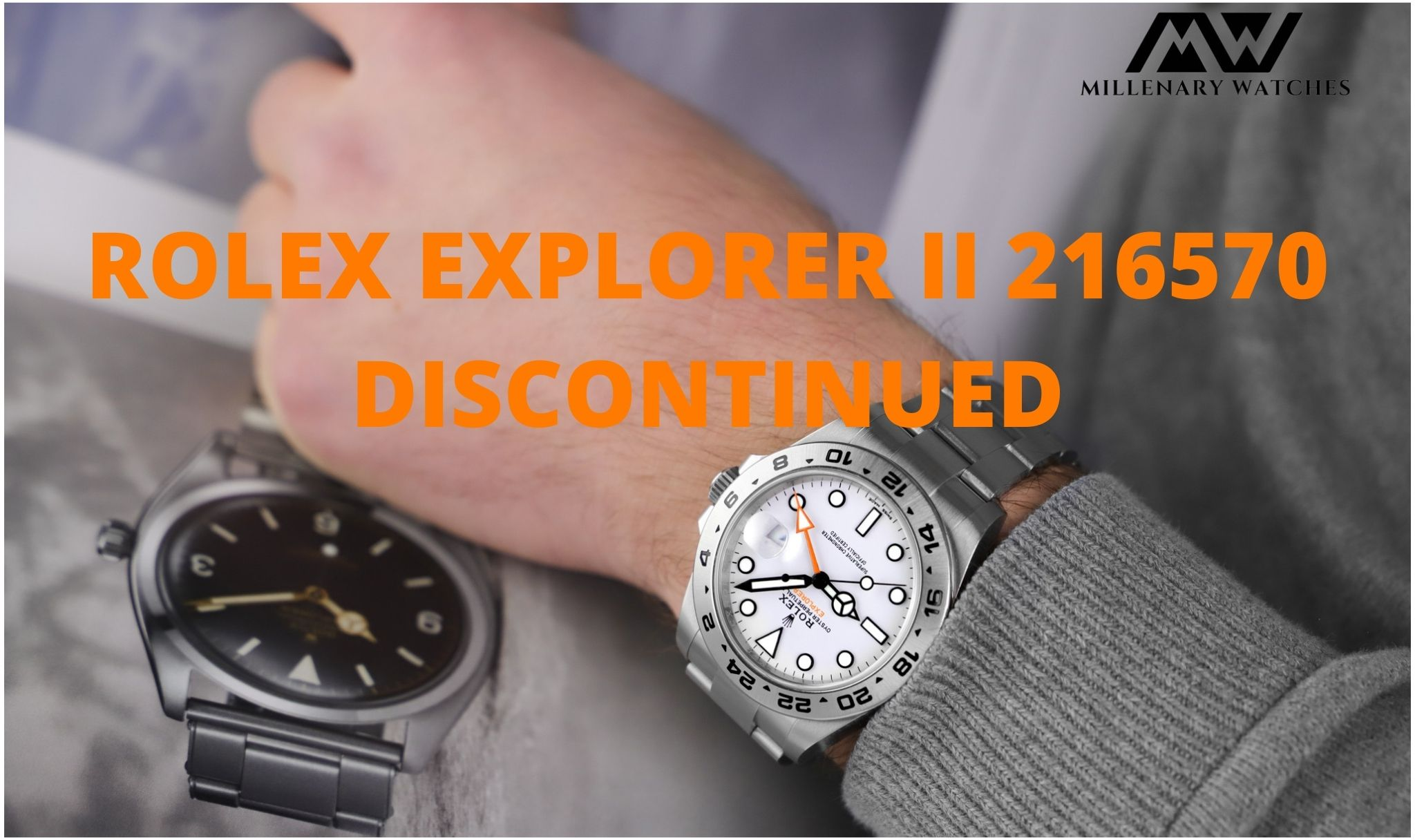 Rolex Explorer II 216570 Officially Discontinued!